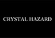 poster for 「CRYSTAL HAZARD」展