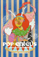 poster for Makita Kyoko Exhibition 「POP CIRCUS」